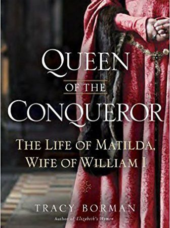 "The Duke of Normandy went down in history when he invaded England and killed their king. At that moment, he became William ""the Conqueror"". Thanks to author Tracy Borman, we also know more about William's powerful consort, Matilda. She was part and parcel of why William was able to launch a successful invasion at all. …"