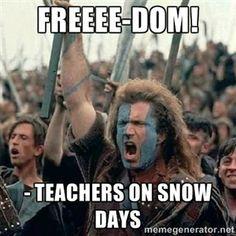 FREEEE-DOM! - Teachers on snow days |
