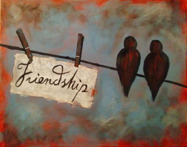 Friendship Birds Bring your best friend and enjoy creating this painting that celebrates friendship.