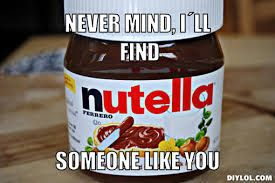 Image result for nutella meme