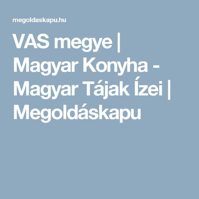 VAS megye | Magyar Konyha - Magyar Tájak Ízei | Megoldáskapu