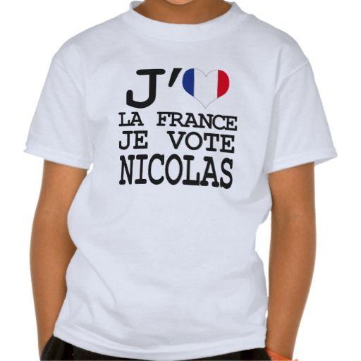 J aime la France je vote Nicolas T-shirt