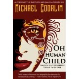 Oh Human Child (YA Fairy Tale) (Kindle Edition)By Michael Coorlim