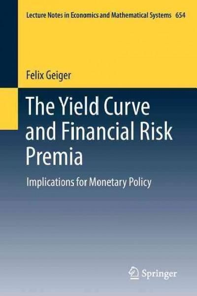 The Yield Curve and Financial Risk Premia: Implications for Monetary Policy