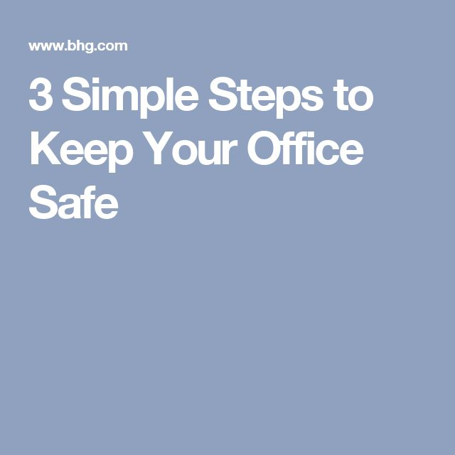 3 Simple Steps to Keep Your Office Safe
