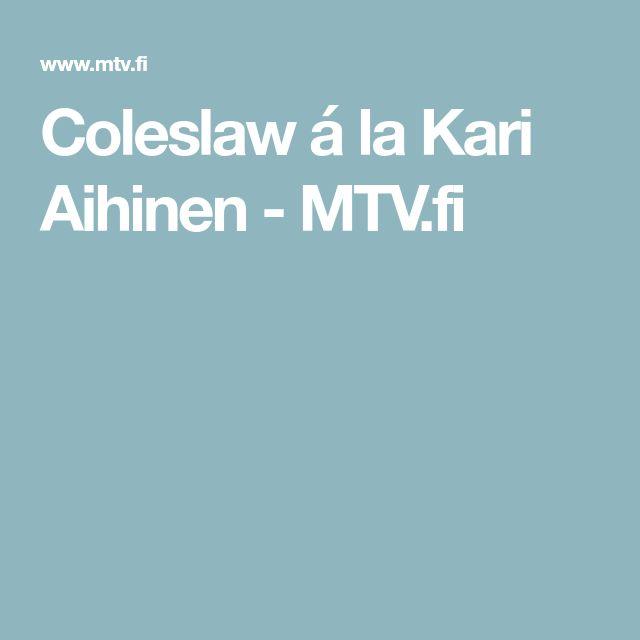 Coleslaw á la Kari Aihinen - MTV.fi