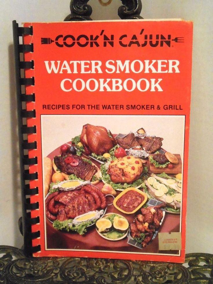 COOK N CAJUN WATER SMOKER COOKBOOK Smoking Turkey Game Venison Rabbit Duck Beef