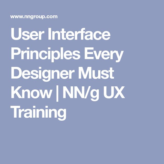 User Interface Principles Every Designer Must Know | NN/g UX Training