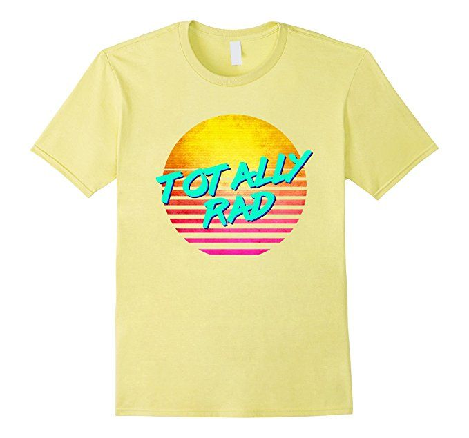 Mens Nostalgic 90 s Party Retro Totally Rad T-Shirt  1b2d4afbc