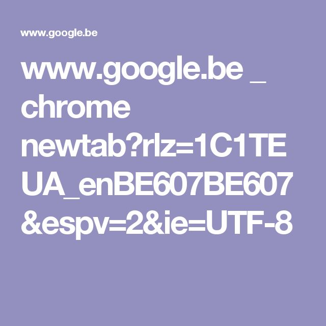 www.google.be _ chrome newtab?rlz=1C1TEUA_enBE607BE607&espv=2&ie=UTF-8