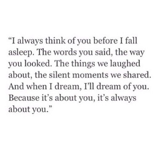 """Think Before You Say Something Quotes: """"I Always Think About You Before I Fall Asleep. The Words"""