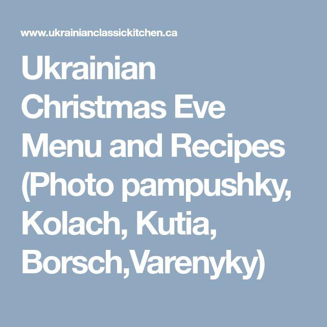 Ukrainian Christmas Eve Menu and Recipes (Photo pampushky, Kolach, Kutia, Borsch,Varenyky)