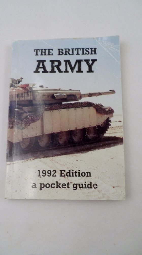The British Army 1992 Edition a Pocket Guide Military Armed Forces Informational