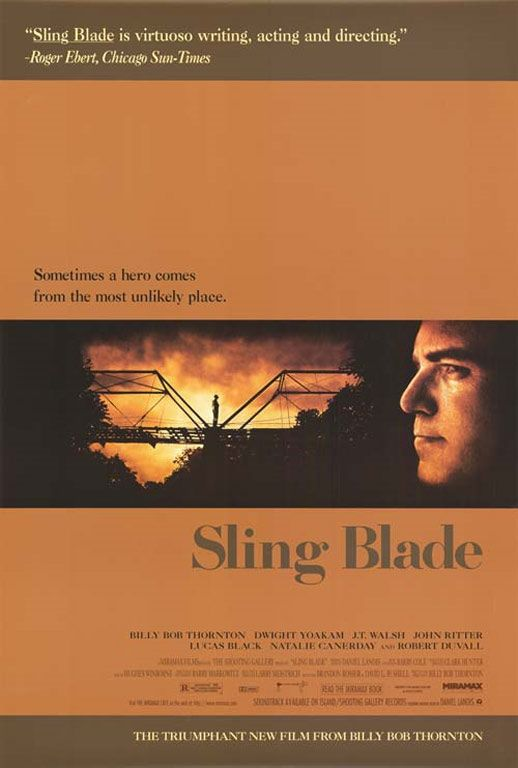 "- Sling Blade - ""Some people call it a sling blade.  I call it a kaiser blade mmmm-hhmmm"" -"