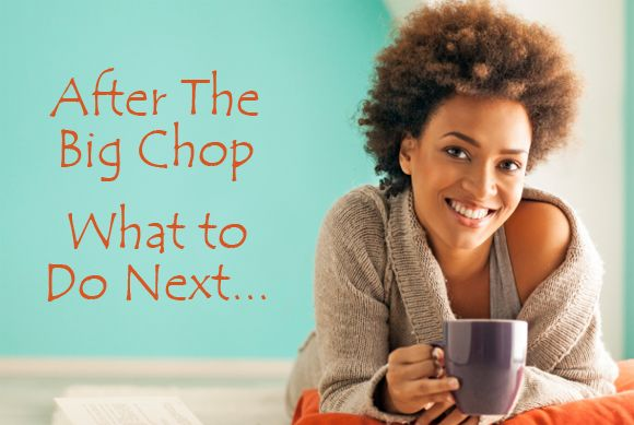 After The Big Chop - TWA Hairstyles, Moisture Tips and More