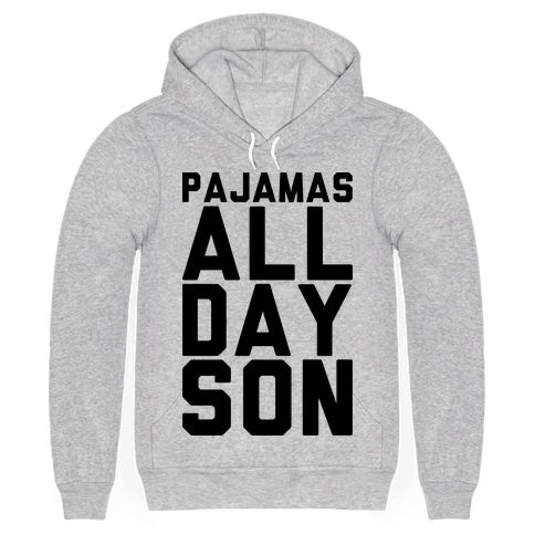 """Are you ready to wear your pajamas, lazy clothes, and jam jam's all day? This """"Pajamas All Day Son"""" design was made for the lazy layabout in all of us. Free Shipping on U.S. orders over $50"""