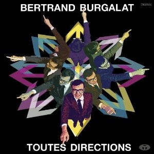Bertrand Burgalat —Toutes Directions