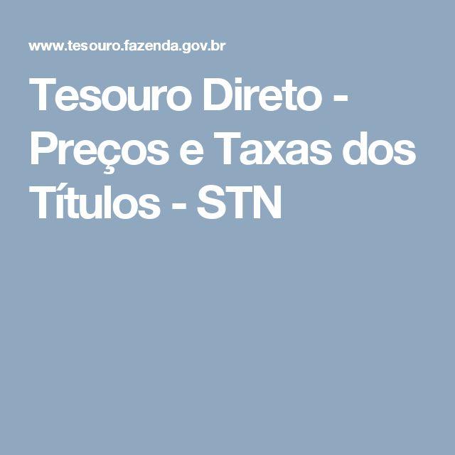 Tesouro Direto - Preços e Taxas dos Títulos - STN