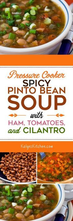 You can make this Pressure Cooker (or Stovetop) Spicy Pinto Bean Soup with Ham, Tomatoes, and Cilantro in the Instant Pot, in another electric pressure cooker, in a stovetop pressure cooker, or just in a soup pot on the stove, your choice! And this tasty soup is gluten-free, dairy-free, low-glycemic, and South Beach Diet friendly. [found on KalynsKitchen.com]