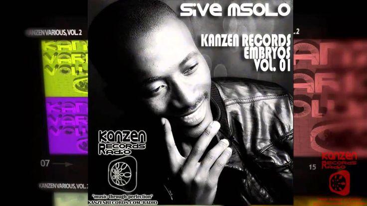 Sive Msolo - Kanzen Records Embryos [Kanzen Records Radio]