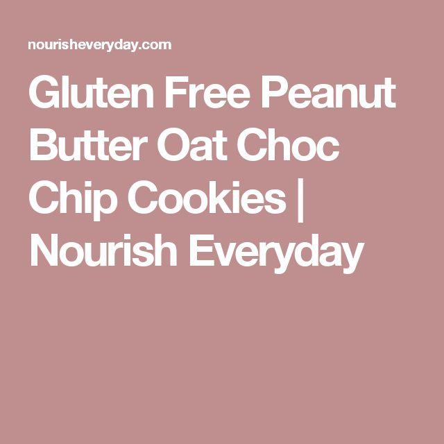 Gluten Free Peanut Butter Oat Choc Chip Cookies | Nourish Everyday