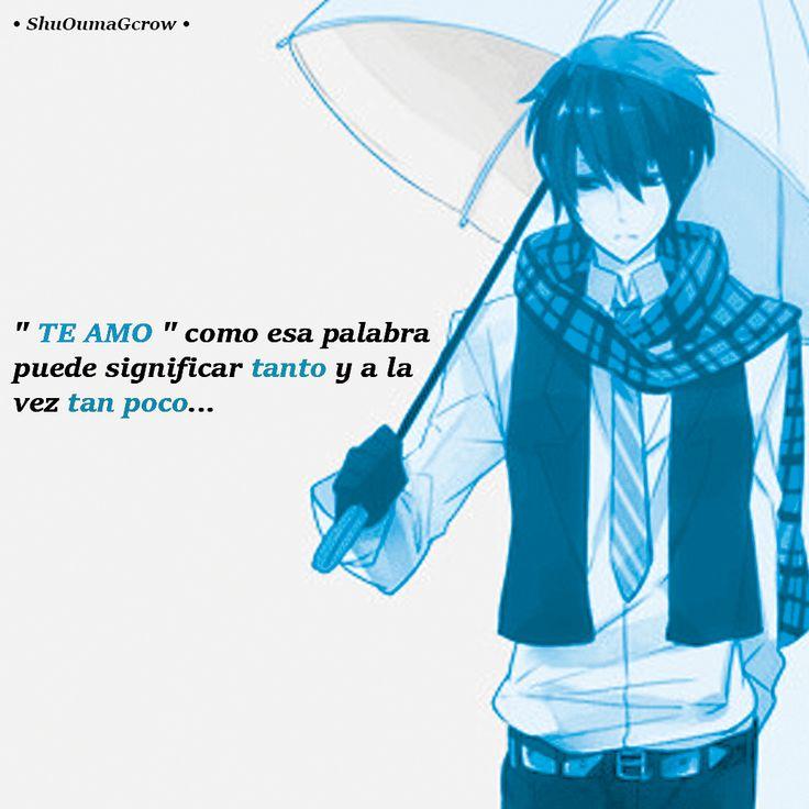 te amo significa muchas cosas . #ShuOumaGcrow #Anime #Frases_anime #frases