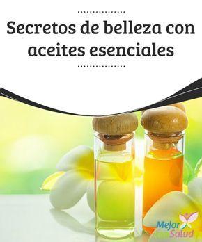 Secretos de #belleza con #aceites esenciales  Aunque tengamos la #piel grasa podemos aprovechar las propiedades de los aceites esenciales, eso sí, siempre que escojamos uno adecuado para nuestra #dermis y que no nos produzca reacciones #alérgicas