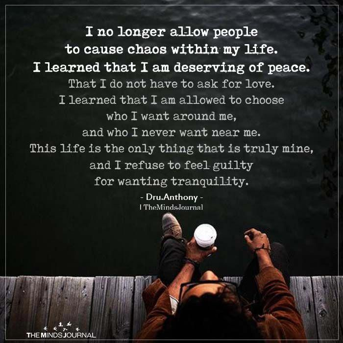 I No Longer Allow People To Cause Chaos Within My Life My Life Quotes Life Quotes Peace Quotes