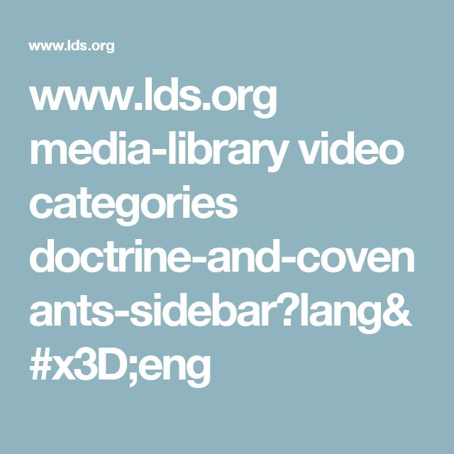 www.lds.org media-library video categories doctrine-and-covenants-sidebar?lang=eng