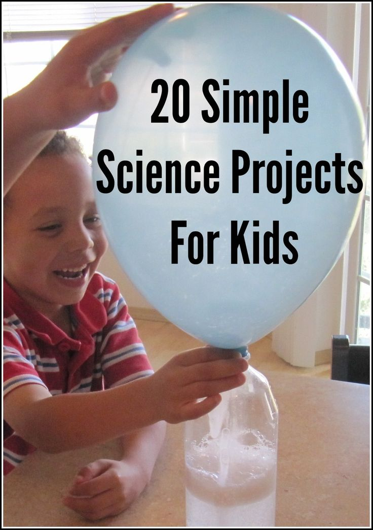20 Simple Science Projects For Kids   Discover Explore Learn