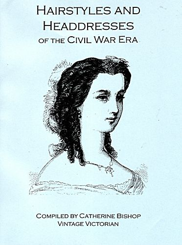Civil War Hairstyles and Headdresses Book