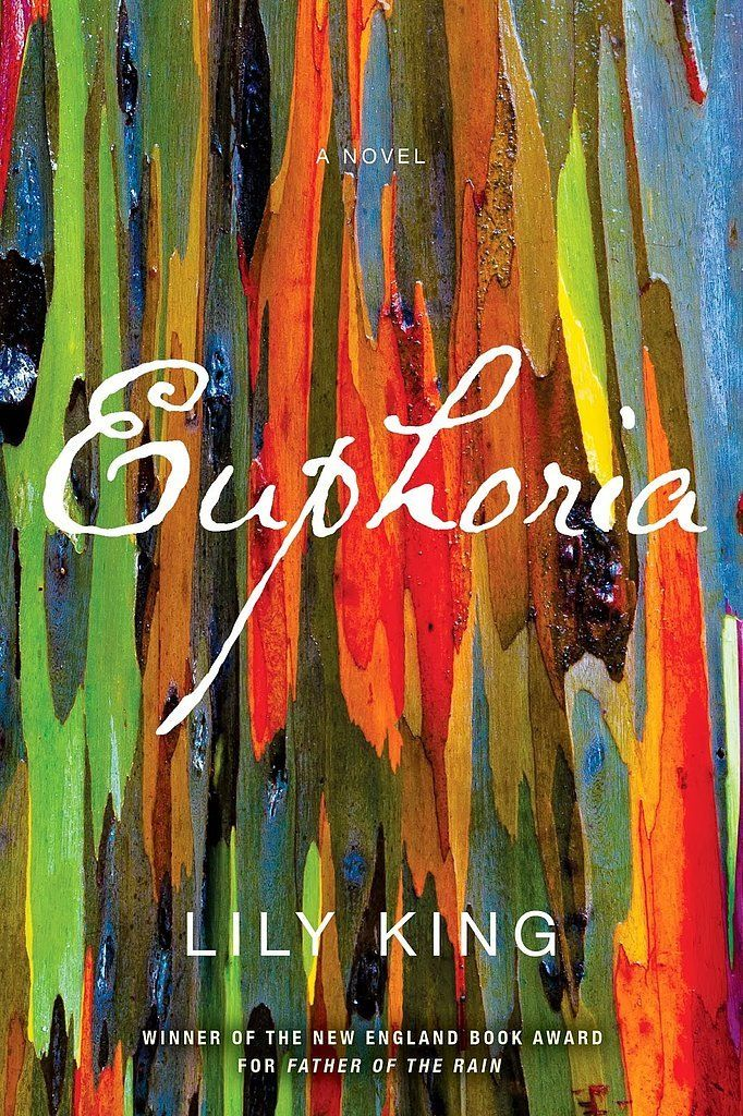 "Lily King's historical-fiction novel Euphoria follows ""three young anthropologists of the 1930s caught in a passionate love triangle that threatens their bonds, their careers, and, ultimately, their lives."" Intrigued yet?"