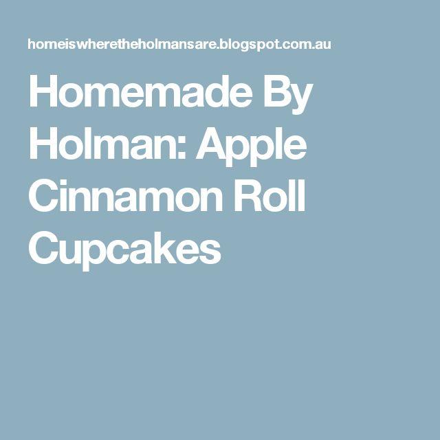 Homemade By Holman: Apple Cinnamon Roll Cupcakes