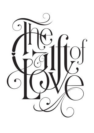 the gift of love... #Typography&Lettering