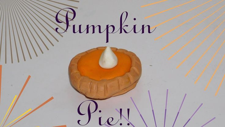How to make Pumpkin Pie!! With Clay!!
