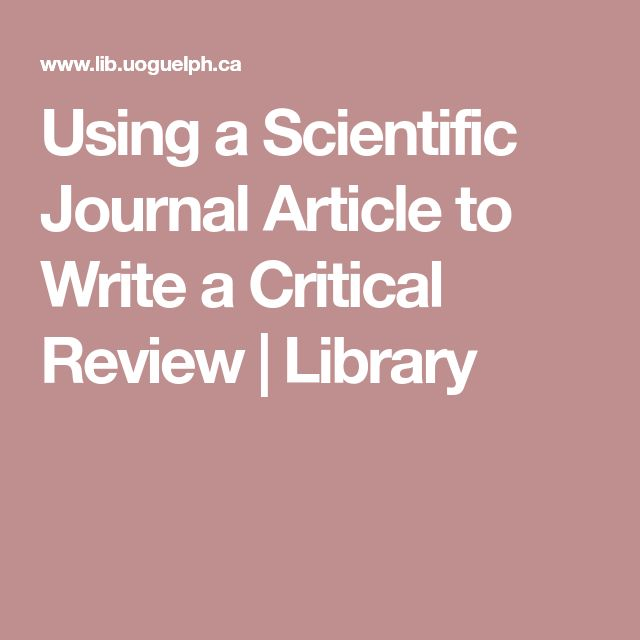Using a Scientific Journal Article to Write a Critical Review | Library
