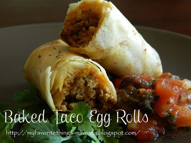 4/13/13 Made these tonight for dinner....Kiddos LOVED them! I left out beans :( because the girls don't like them, but next time I will add them. I sprinkled cheese across the top and ate with sour cream and salsa. My Favorite Things: Crispy Baked Taco Egg Rolls