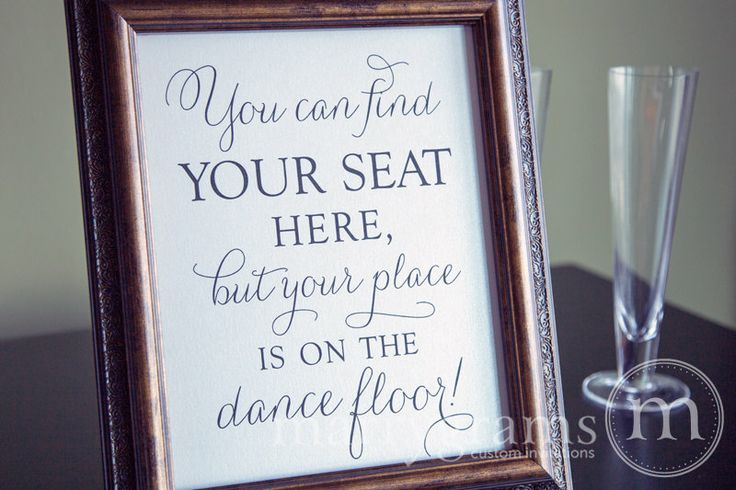 Find Your Seat...Your Place is on the Dance Floor by marrygrams, $10.00
