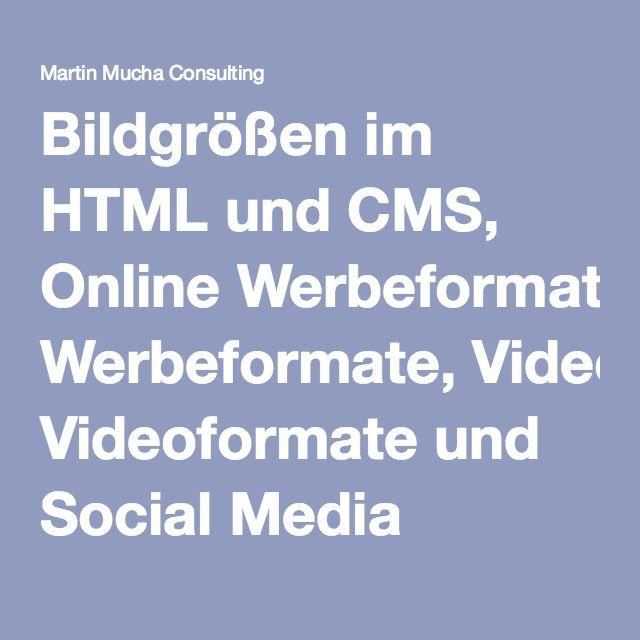 Bildgrößen im HTML und CMS, Online Werbeformate, Videoformate und Social Media Bildformate   Martin Mucha Consulting