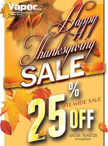 HAPPY THANKSGIVING FROM VAPOR CORP!  Take Advantage of our SITE-WIDE THANKSGIVING SALE.  ENTER FEAST25 AT CHECKOUT.  SALE ENDS : 12/1/13   -If you are looking for an e-cigarette then you definetely need to visit www.e-cigarilicious.com