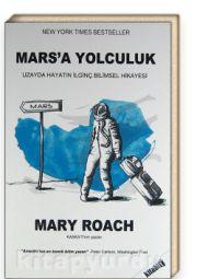 Mars'a Yolculuk <br /> Uzayda Hayatın İlginç Bilimsel Hikayesi