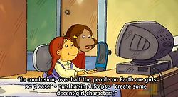 "Arthur: Francine & Muffy: ""In conclusion, over half the people on Earth are girls, so please- put that in caps- so create some decent girl characters"""
