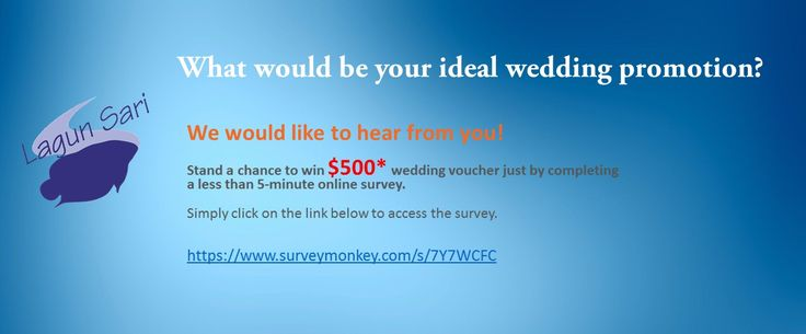 We would like to hear from you! Stand a chance to win $500* wedding voucher just by completing a less than 5-minute online survey. Simply click on the link below to access the survey. https://www.surveymonkey.com/s/7Y7WCFC