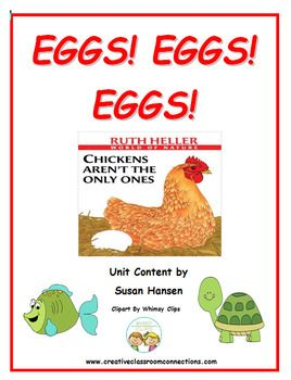 This wonderful unit on Animals That Lay Eggs, provides an excellent set of fact stories and related activities for primary students.  The six animal groups included are  Amphibians, Birds, Dinosaurs, Fish, Insects and Reptiles.  It also includes a book study of the Ruth Heller book Chickens Aren't the Only Ones.
