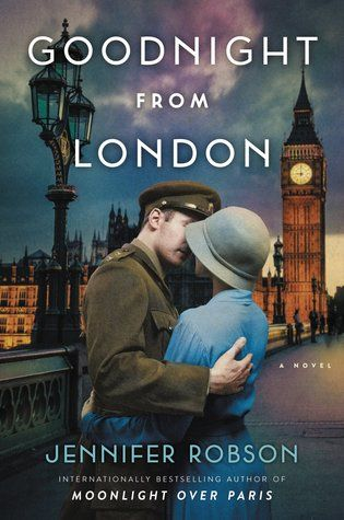 Title: Goodnight From London  Author: Jennifer Robson  Published: May 2017, William Morrow Paperbacks  Format: ARC Paperback, 400 pages...