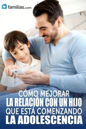 Cómo mejorar la relación con un hijo que está comenzando la adolescencia