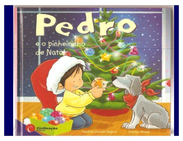 Pedro e o pinheirinho de natal                                                                                                                                                                                 Mais                                                                                                                                                                                 Mais