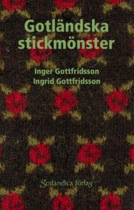 One fave book with ancient knitting patterns from Gotland Island, Sweden. Published long ago, also available at Swedish libraries | Gotländska stickmönster