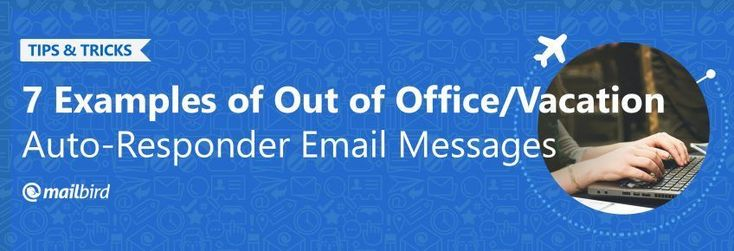 It's imperative that you set an out of office message to let senders know you're gone. We've crafted 7 out of office message samples to inspire you.