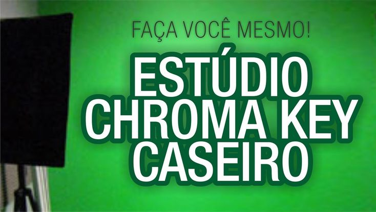 Faça um estúdio Chroma Key caseiro!!